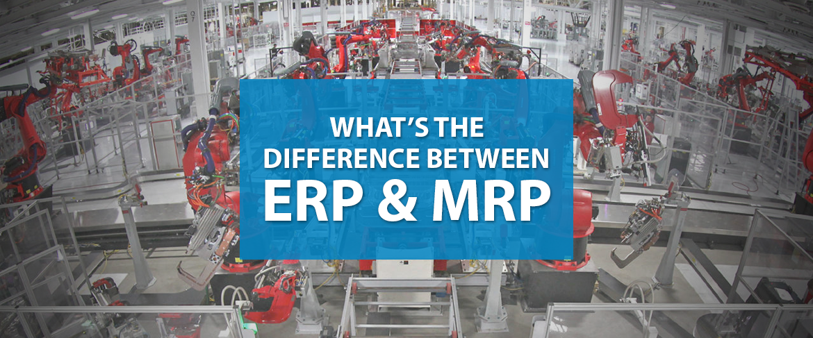 What Is The Difference Between Erp And Mrp