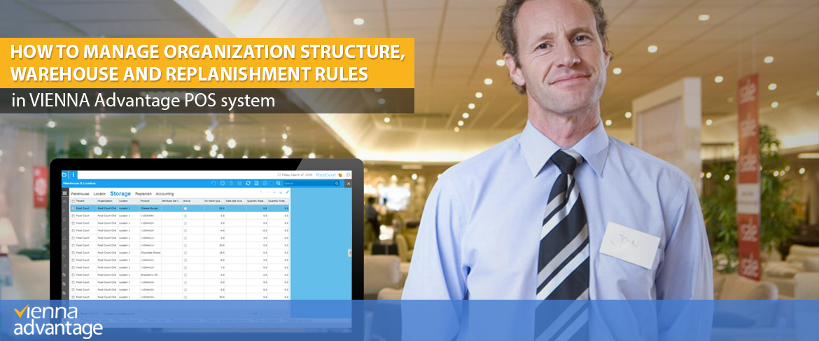 How-to-manage-Organization-Structure-Warehouse-and-Replenishment-Rules-in-VIENNA-Advantage-POS-System
