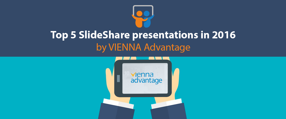 top 5 slideshare presentations in 2016 by vienna advantage